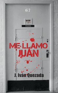 Me llamo Juan (Spanish Edition)