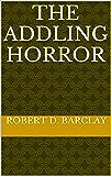 The Addling Horror