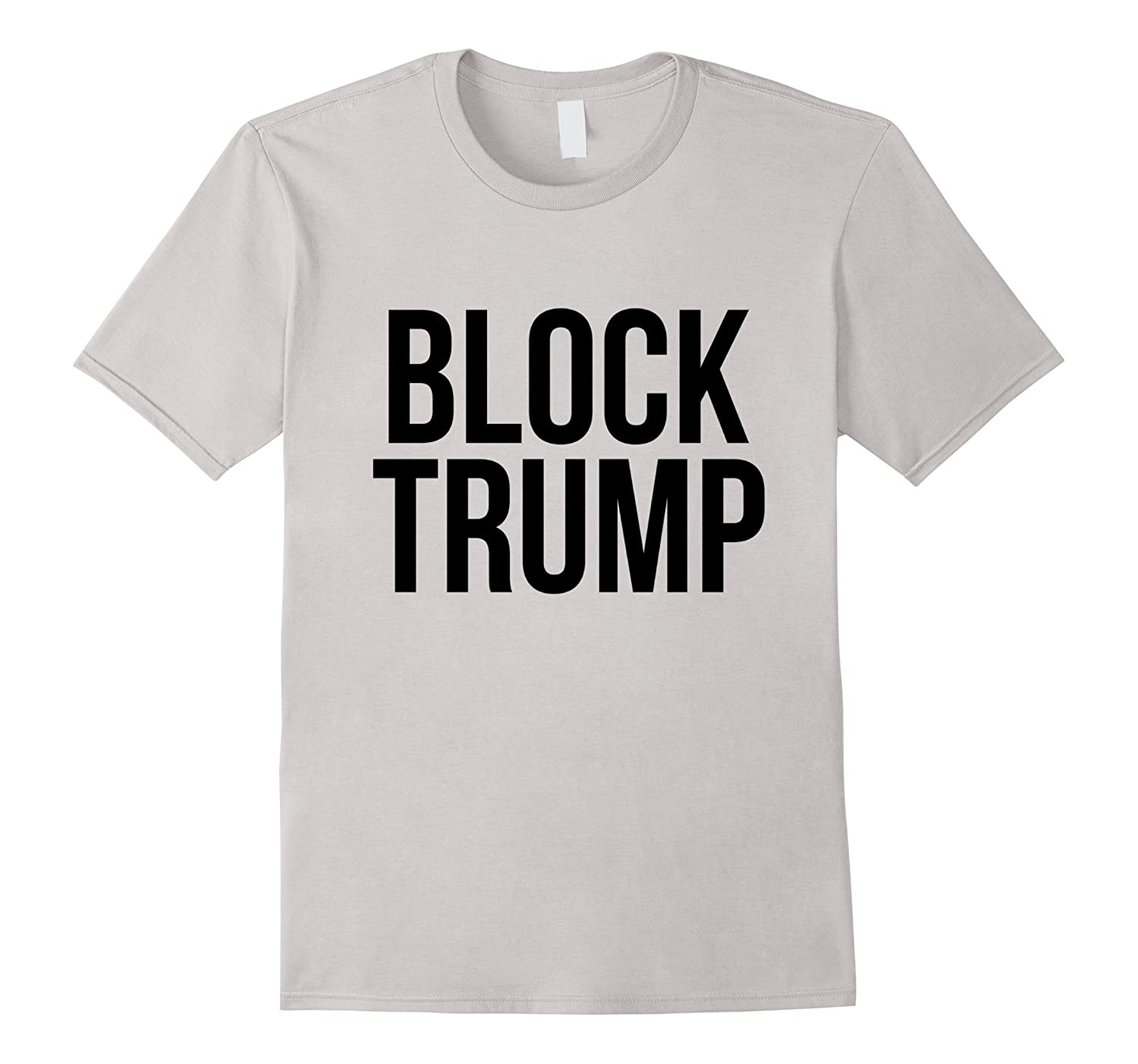 Block Donald Trump President 2017 Protest T-Shirt-CD