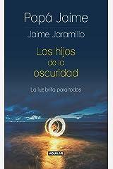 Los hijos de la oscuridad (Spanish Edition) Kindle Edition