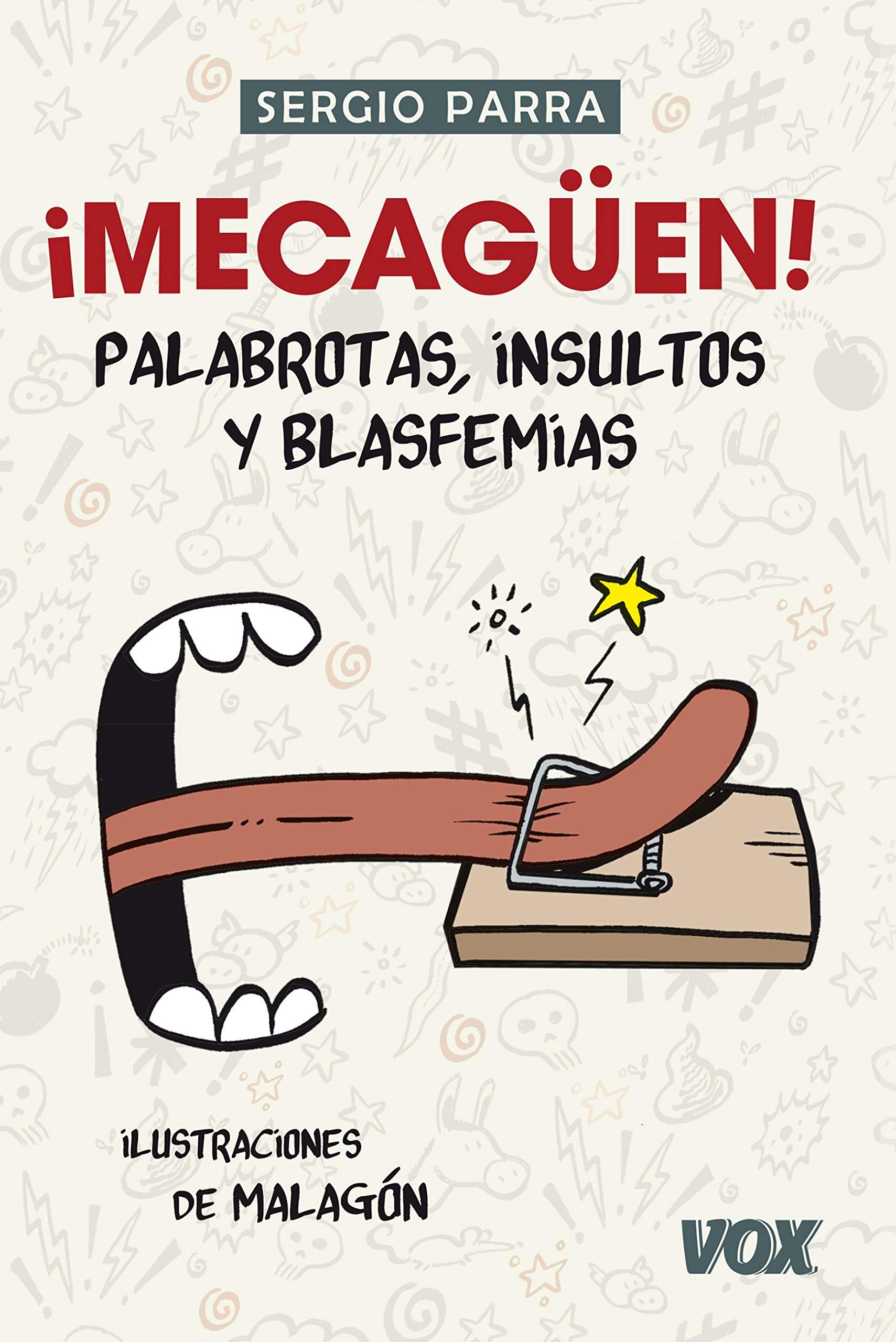 ¡Mecagüen! Palabrotas, insultos y blasfemias (Manuales Prácticos Lengua Española - Digital)