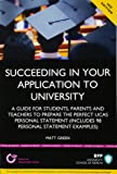 Succeeding in your Application to University: How to prepare the perfect UCAS Personal Statement (Including 98 Personal Statement Examples): Study Text
