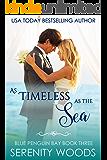 As Timeless as the Sea (Blue Penguin Bay Book 3)