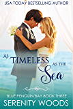 As Timeless as the Sea (Blue Penguin Bay Book 3)