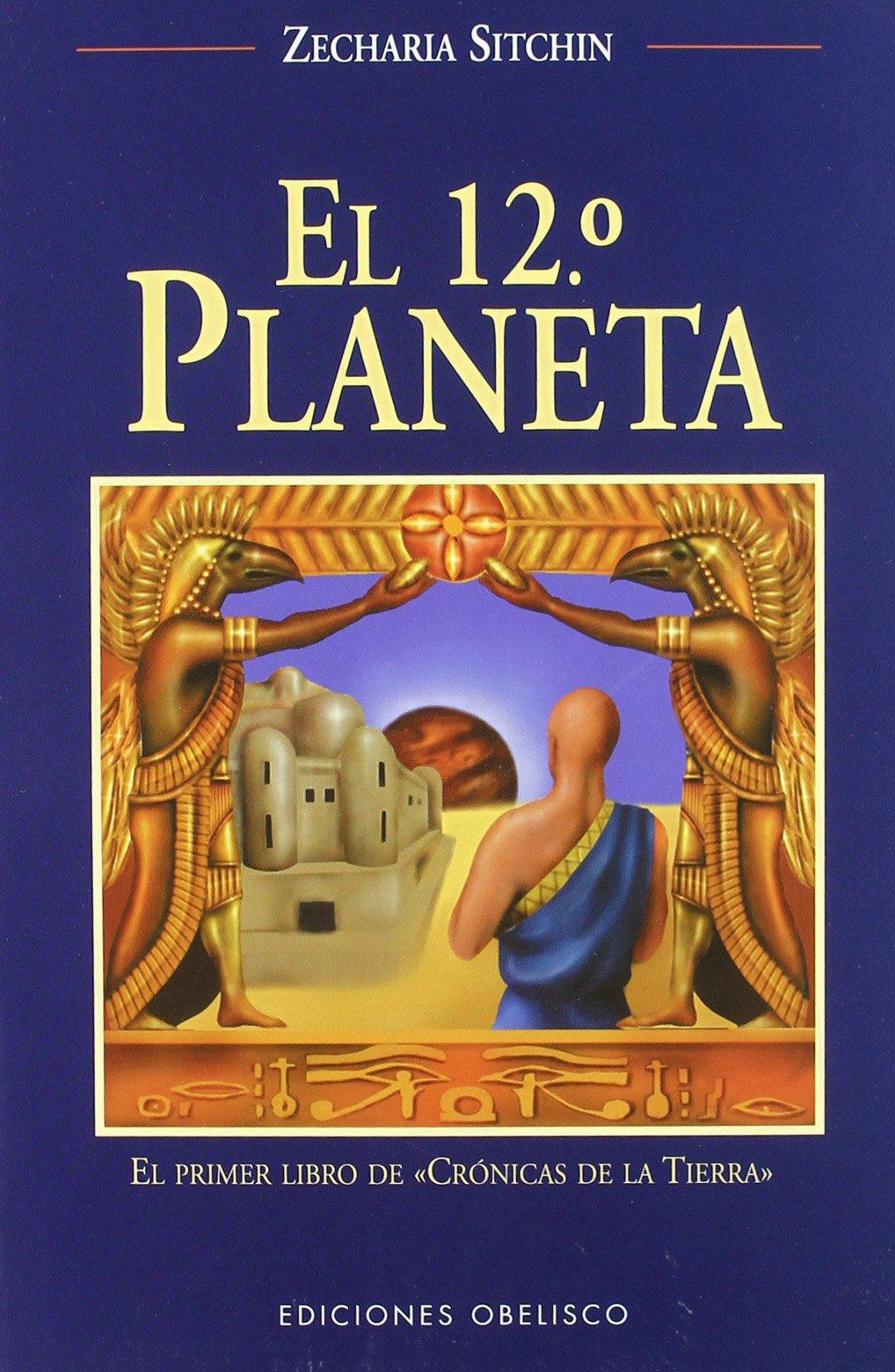 El duodécimo planeta (MENSAJEROS DEL UNIVERSO): Amazon.es: SITCHIN ...