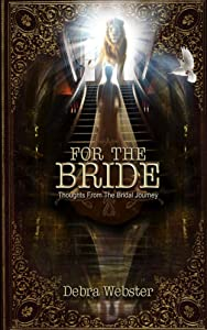 For The Bride: Thoughts From The Bridal Journey