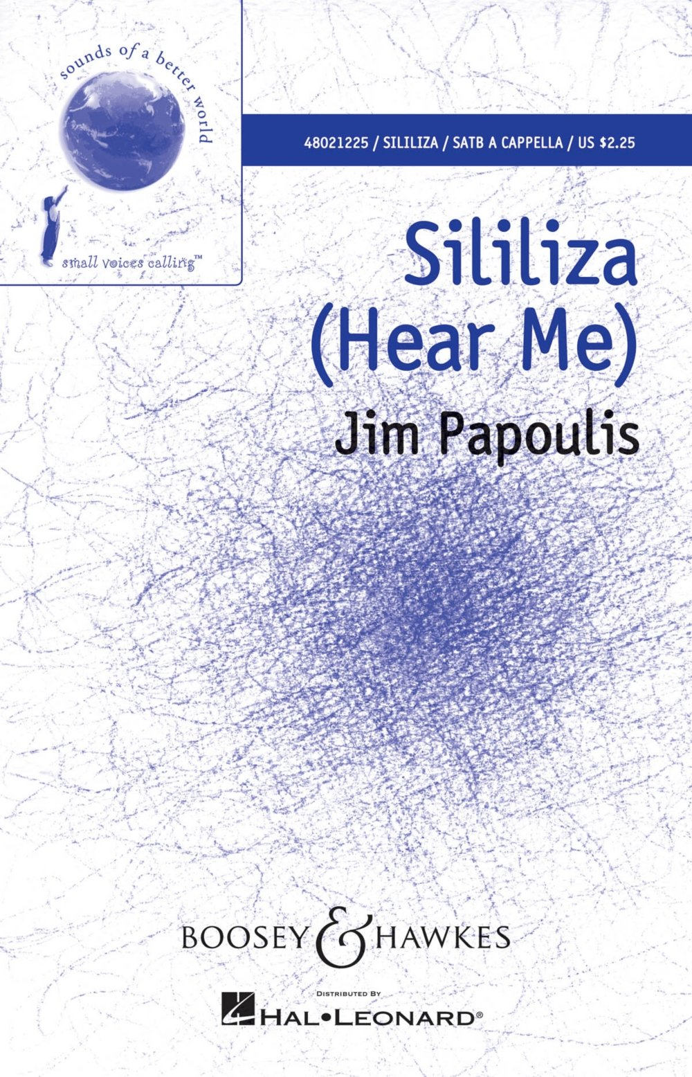 Boosey and Hawkes Sililiza (Hear Me) (Sounds of a Better World) SATB a cappella composed by Jim Papoulis pdf