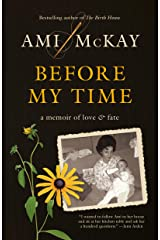 Before My Time: A Memoir of Love and Fate Kindle Edition