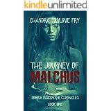 The Journey of Malchus (Zombie Whisperer Chronicles Book 1)