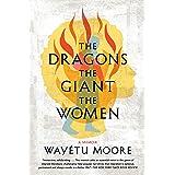 The Dragons, the Giant, the Women: A Memoir