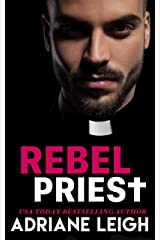 Rebel Priest: An Angsty Forbidden Romance Standalone Kindle Edition