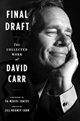 Final Draft: The Collected Work of David Carr Kindle Edition