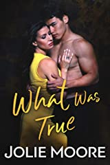 What Was True (Undeniable Book 3) Kindle Edition