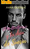 El multimillonario y la chica de Suecia: Novela Romantica (Spanish Edition)