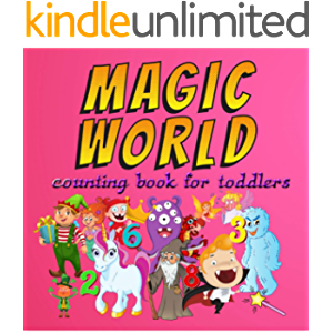 Magic World Counting Book For Toddlers: Activity Book For Kids Ages 3-6 Year Old. Count 1-10. Dinosaurs Dragons Unicorns…