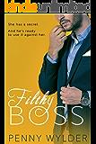 FILTHY BOSS (A Dirty Office Romance)