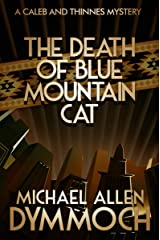 The Death of Blue Mountain Cat (The Caleb and Thinnes Mysteries Book 2) Kindle Edition