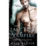 The Last True Vampire (Last True Vampire series, 1)