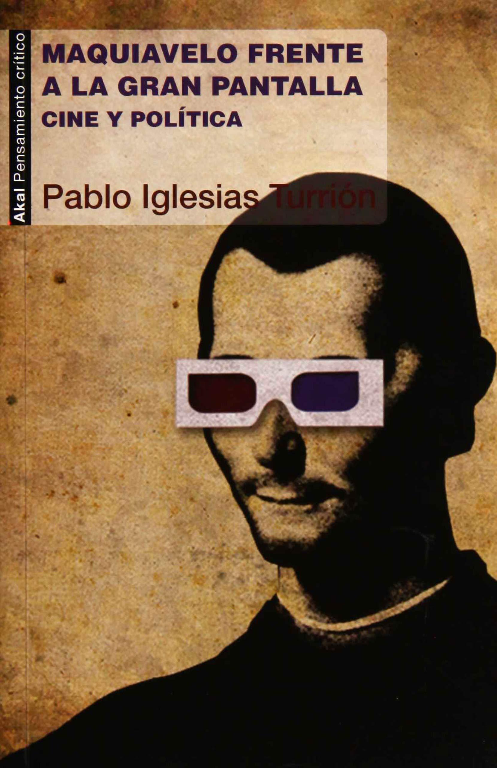 Maquiavelo frente a la gran pantalla. Cine y política: 24 Pensamiento crítico: Amazon.es: Iglesias Turrión, Pablo: Libros