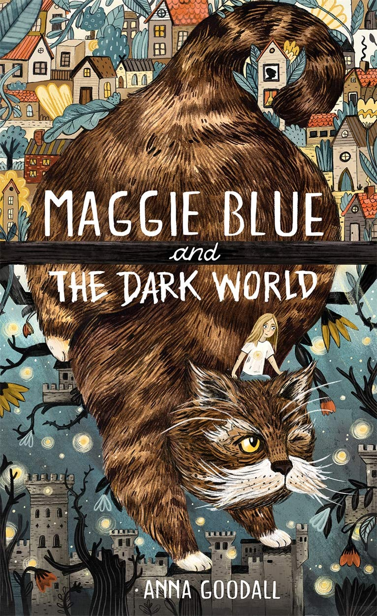 Maggie Blue and the Dark World: Amazon.co.uk: Goodall, Anna: Books