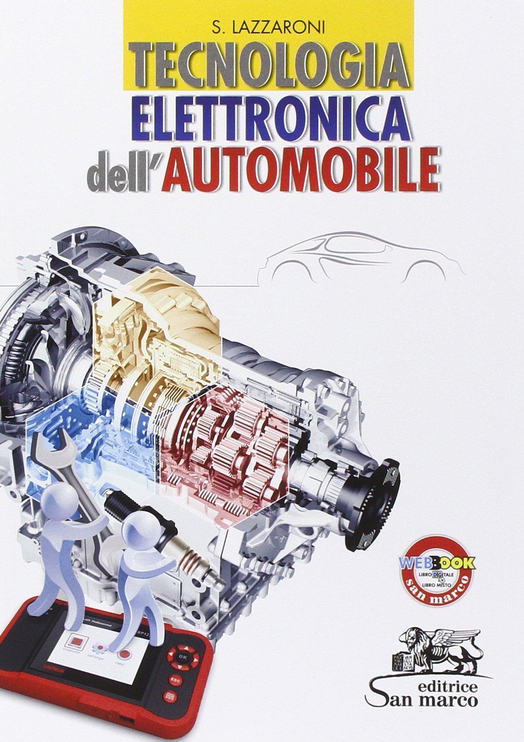 tecnica dell automobile  : Tecnologia elettronica dell'automobile. Con e-book. Con ...