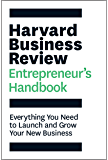 The Harvard Business Review Entrepreneur's Handbook: Everything You Need to Launch and Grow Your New Business (HBR…