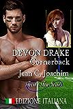 Devon Drake, Cornerback (Edizione Italiana) (First & Ten (Edizione Italiana) Vol. 4)