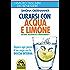 Curarsi con acqua e limone: Metodo Naturopatia Oberhammer