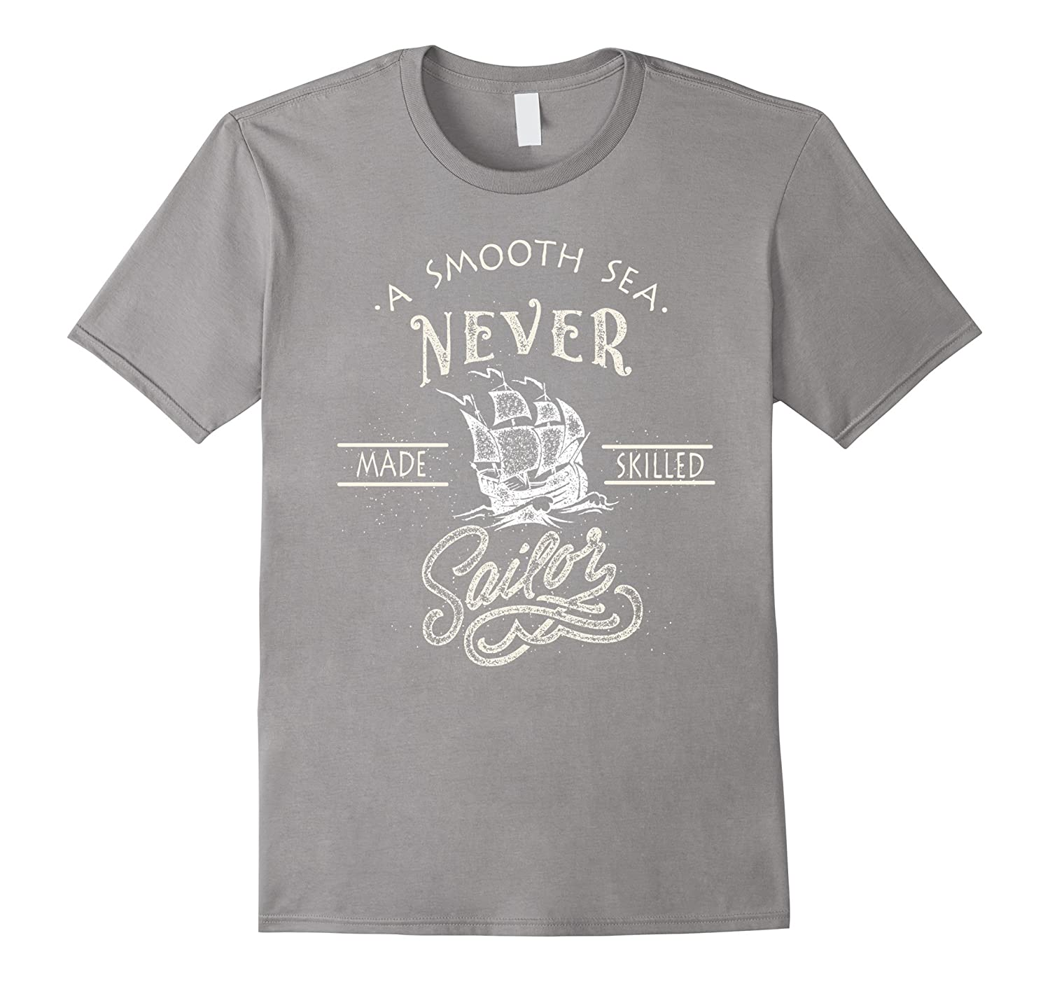 A Smooth Sea Never Made Skilled Sailor TShirt-TJ