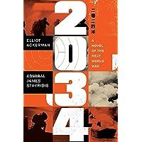 2034, A Novel Of the Next World War: Elliot Ackerman