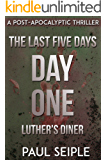 The Last Five Days: Day One: Luther's Diner: A Post-Apocalyptic Thriller