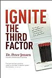 Ignite The Third Factor