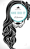 She Did It: A Short Story (Sticky Fingers Book 6)