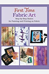 First Time Fabric Art Kindle Edition