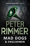 Mad Dogs and Englishmen (The Brigandshaw Chronicles Book 3) (English Edition)