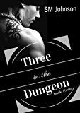 Three in the Dungeon (Dungeon series Book 3) (English Edition)