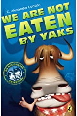 We Are Not Eaten by Yaks (An Accidental Adventure) Paperback