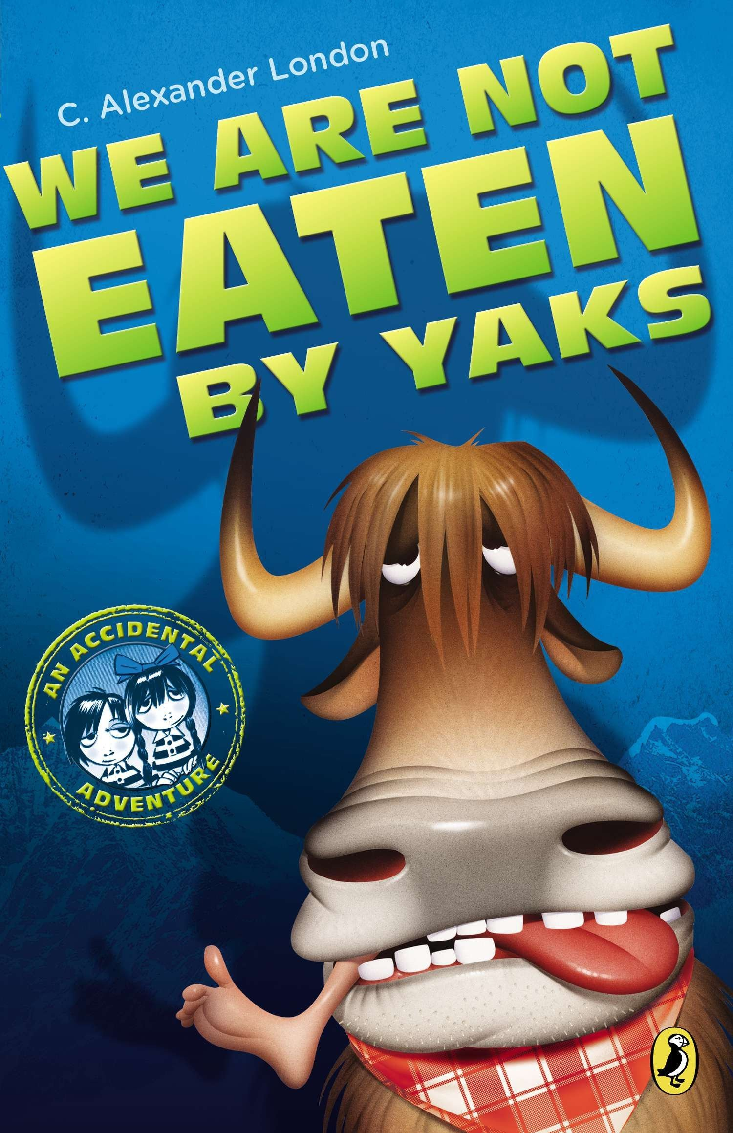 We Are Not Eaten by Yaks (An Accidental Adventure)
