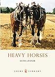 Heavy Horses (Shire Library)