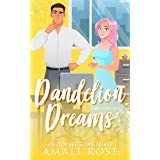 Dandelion Dreams: An Enemies to Lovers Romance (Finding Forever Book 2)