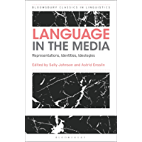 Language in the Media: Representations, Identities, Ideologies (Bloomsbury Classics in Linguistics)