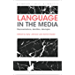 Language in the Media: Representations, Identities, Ideologies (Bloomsbury Classics in Linguistics)