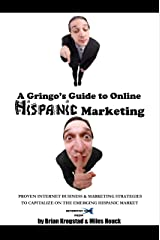 A Gringo's Guide to Online Hispanic Marketing Kindle Edition