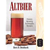 Altbier: History, Brewing Techniques, Recipes (Classic Beer Style Series Book 12)