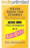 Never Mind the Zombies, Here's the Agnivores: The Return of the Real Rangers Men (The Neo-Gers Saga Book 2)