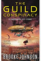 The Guild Conspiracy: A Chroniker City Story Kindle Edition