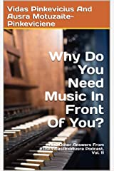 Why Do You Need Music In Front Of You?: And Other Answers From #AskVidasAndAusra Podcast Kindle Edition