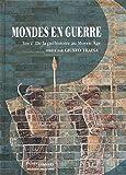 Mondes en guerre : Tome 1, De la préhistoire au Moyen Age
