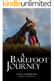 A Barefoot Journey: The true story of one woman's fight against horse shoes
