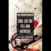 Abel und ein Fall von Notwehr: Ein Fall für Abel - Cassiopeiapress Kriminalroman (German Edition)